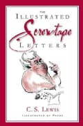 The Illustrated Screwtape Letters: The Screwtape Letters and Screwtape Proposes a Toast (Hardcover)