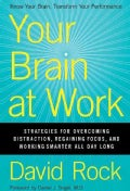 Your Brain at Work: Strategies for Overcoming Distraction, Regaining Focus, and Working Smarter All Day Long (Hardcover)