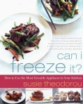 Can I Freeze It?: How to Use the Most Versatile Appliance in Your Kitchen (Paperback)