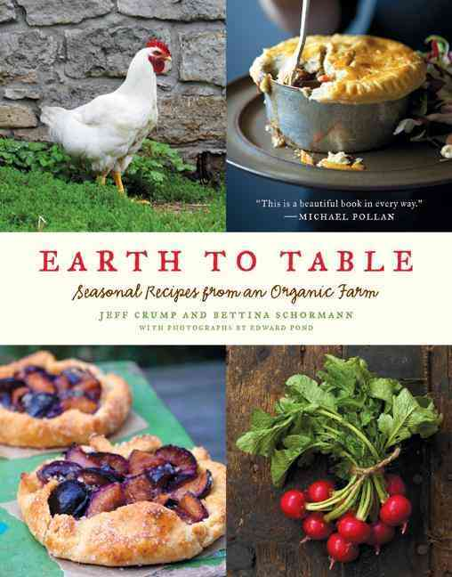 Earth to Table: Seasonal Recipes from an Organic Farm (Hardcover)