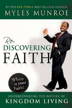 Rediscovering Faith: Understanding the Nature of Kingdom Living (Hardcover)