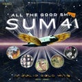 Sum 41 - All The Good Sh**: 14 Solid Gold Hits (2000-2008) (Parental Advisory)