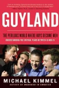 Guyland: The Perilous World Where Boys Become Men (Paperback)