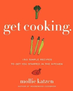 Get Cooking: 150 Simple Recipes To Get You Started In The Kitchen (Paperback)