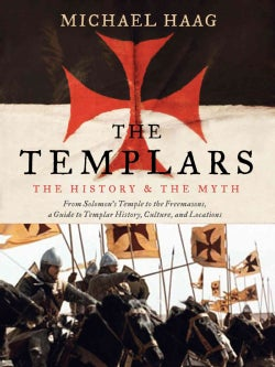 The Templars: The History and the Myth (Paperback)