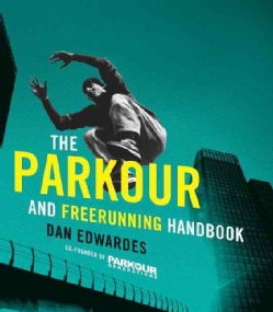 The Parkour & Freerunning Handbook (Paperback)