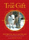 The True Gift: A Christmas Story (Hardcover)