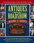 Antiques Roadshow Behind the Scenes: An Insider's Guide to PBS's #1 Weekly show (Paperback)