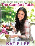 The Comfort Table: Recipes for Everyday Occasions (Hardcover)