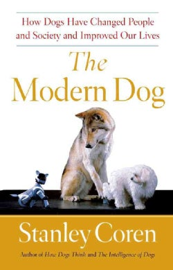 The Modern Dog: A Joyful Exploration of How We Live with Dogs Today (Paperback)