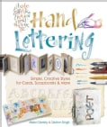 Hand Lettering: Simple & Creative Styles for Cards, Scrapbooks & More (Paperback)