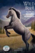 Wild Blue: The Story of a Mustang Appaloosa (Paperback)