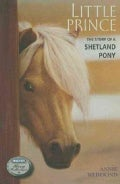Little Prince: The Story of a Shetland Pony (Paperback)