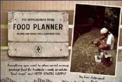 The Appalachian Trail Food Planner: Recipes and Menus for a 2000-Mile Hike (Paperback)