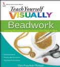 Teach Yourself Visually Beadwork: Learning Off-loom Beading Techniques One Stitch at a Time (Paperback)