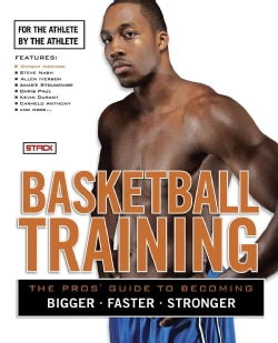Basketball Training: For the Athlete, by the Athlete (Paperback)