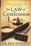 The Law of Confession: Revolutionize Your Life and Rewrite Your Future With the Power of Words (Hardcover)