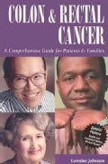Colon & Rectal Cancer: A Comprehensive Guide for Patients & Families (Paperback)