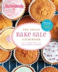 Good Housekeeping the Great Bake Sale Cookbook: 75 Sure-Fire Fund-Raising Favorites (Spiral bound)