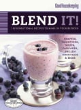 Good Housekeeping Blend It!: 150 Sensational Recipes to Make in Your Blender (Hardcover)