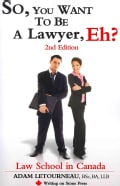 So, You Want to Be a Lawyer, Eh?: Law School in Canada (Paperback)