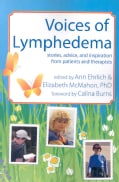 Voices of Lymphedema: Stories, Advice, and Inspiration from Patients and Therapists (Paperback)