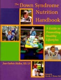 The Down Syndrome Nutrition Handbook: A Guide to Promoting Healthy Lifestyles (Paperback)