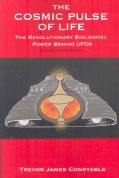 The Cosmic Pulse of Life: The Revolutionary Biological Power Behind Ufos (Paperback)
