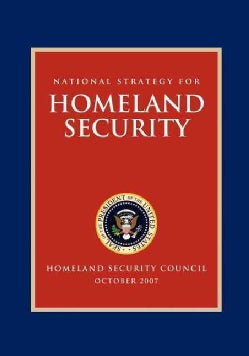 National Strategy for Homeland Security: Homeland Security Council (Paperback)