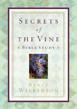 Secrets of the Vine Bible Study: Breaking Through to Abundance (Paperback)