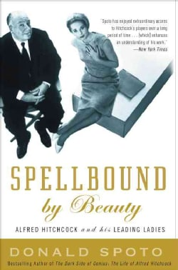 Spellbound by Beauty: Alfred Hitchcock and His Leading Ladies (Paperback)