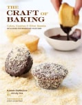 The Craft of Baking: Cakes, Cookies, and Other Sweets With Ideas for Inventing Your Own (Hardcover)