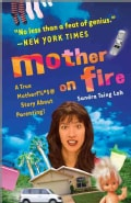 Mother on Fire: A True Motherf%#$@ Story About Parenting! (Paperback)