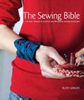 The Sewing Bible: A Modern Manual of Practical and Decorative Sewing Techniques (Hardcover)