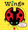 Wings: A Book to Touch and Feel (Board book)