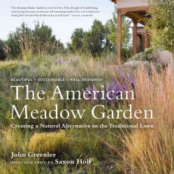 The American Meadow Garden: Creating a Natural Alternative to the Traditional Lawn (Hardcover)