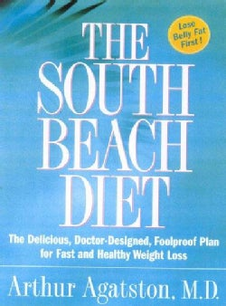 The South Beach Diet: The Delicious, Doctor-designed, Foolproof Plan for Fast and Healthy Weight Loss (Hardcover)