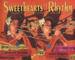 Sweethearts of Rhythm: The Story of the Greatest All-Girl Swing Band in the World (Hardcover)