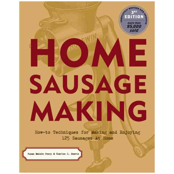 Home Sausage Making: How-to Techniques for Making and Enjoying 100 Sausages at Home (Paperback) 432127