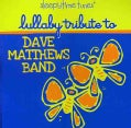 Various - Sleepytime Tunes: Lullaby Tribute to Dave Matthews Band