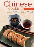 Chinese Cooking Made Easy: Simple and Delicious Meals in Minutes (Hardcover)