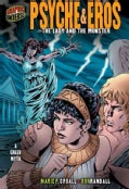 Psyche & Eros: The Lady and the Monster [A Greek Myth] (Paperback)