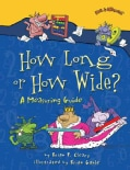 How Long or How Wide?: A Measuring Guide (Paperback)