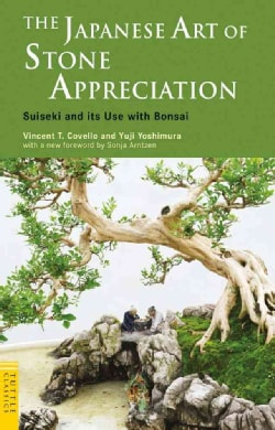 The Japanese Art of Stone Appreciation: Suiseki and its Use with Bonsai (Paperback)