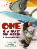 One is a Feast for Mouse: A Thanksgiving Tale (Paperback)
