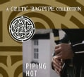 Various - Piping Hot: A Celtic Bagpipe Collection