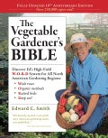 The Vegetable Gardener's Bible: 10th Anniversary Edition (Paperback)