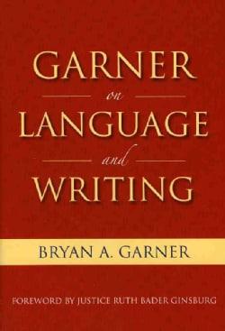 Garner on Language and Writing (Hardcover)