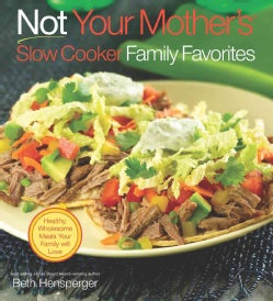 Not Your Mother's Slow Cooker Family Favorites (Paperback)