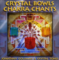 Jonathan Goldman - Crystal Bowls Chakra Chants